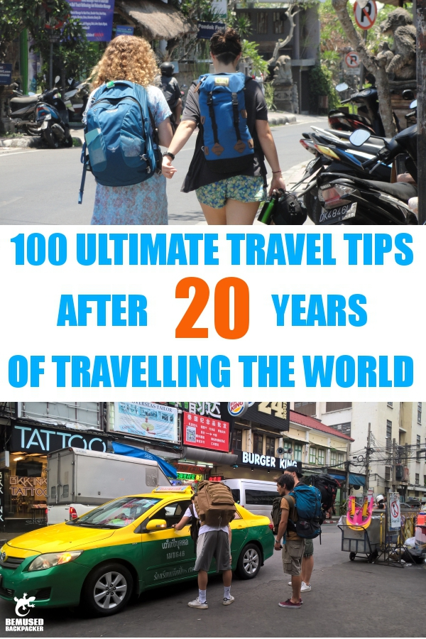 100 TRAVEL TIPS AFTER 20 YEARS OF TRAVEL